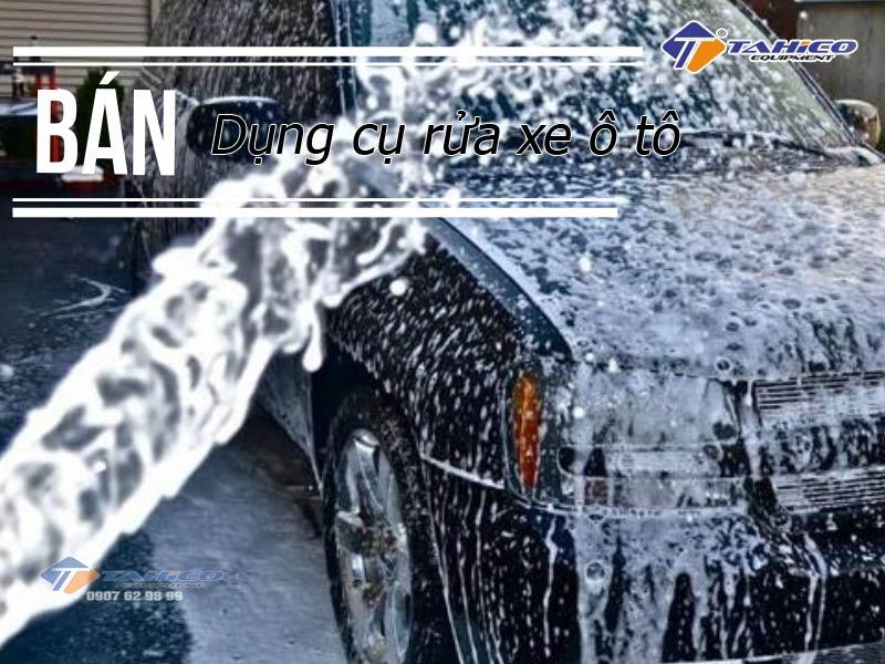 Bán dụng cụ rửa xe ô tô giá rẻ