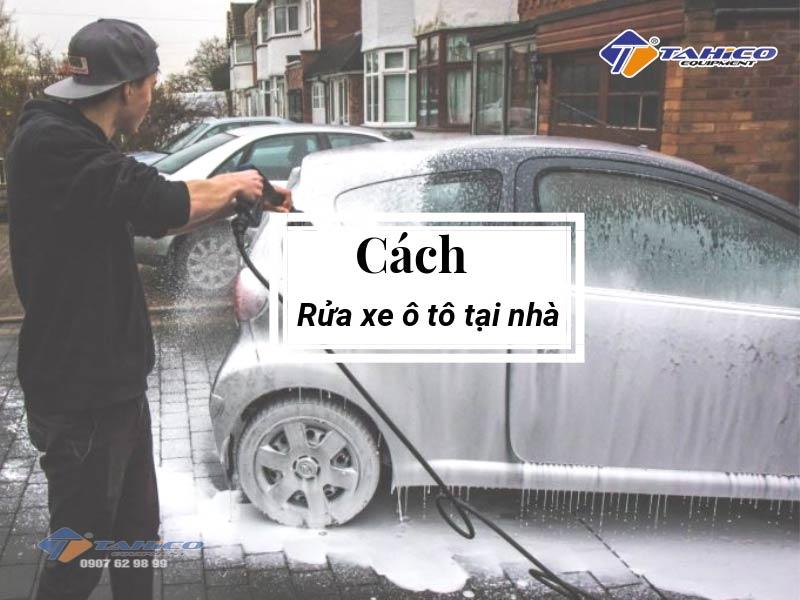 Cách rửa xe ô tô tại nhà như một chuyên gia trong 5 bước đơn giản