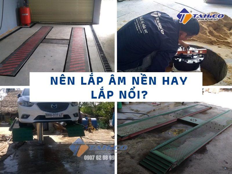 Cầu nâng 1 trụ rửa xe ô tô chuyên dụng nên lắp âm nền hay lắp bàn nâng nổi